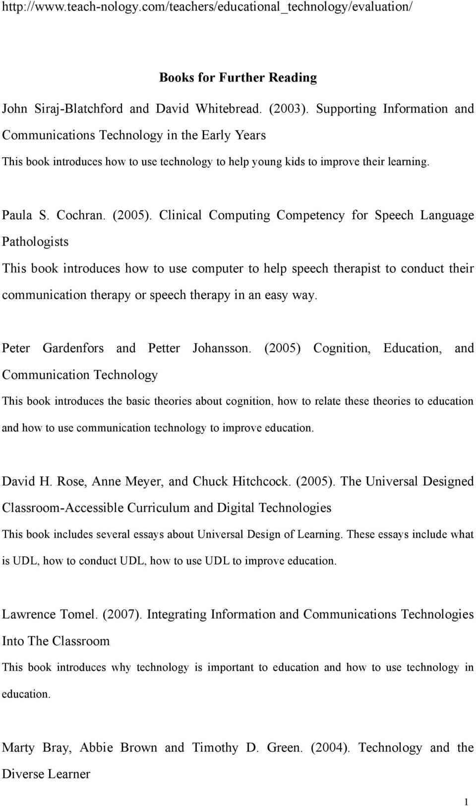 Clinical Computing Competency for Speech Language Pathologists This book introduces how to use computer to help speech therapist to conduct their communication therapy or speech therapy in an easy