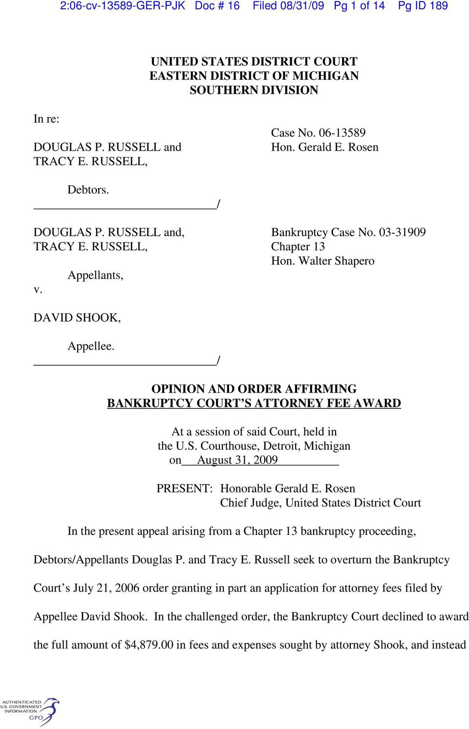 / OPINION AND ORDER AFFIRMING BANKRUPTCY COURT S ATTORNEY FEE AWARD At a session of said Court, held in the U.S. Courthouse, Detroit, Michigan on August 31, 2009 PRESENT: Honorable Gerald E.