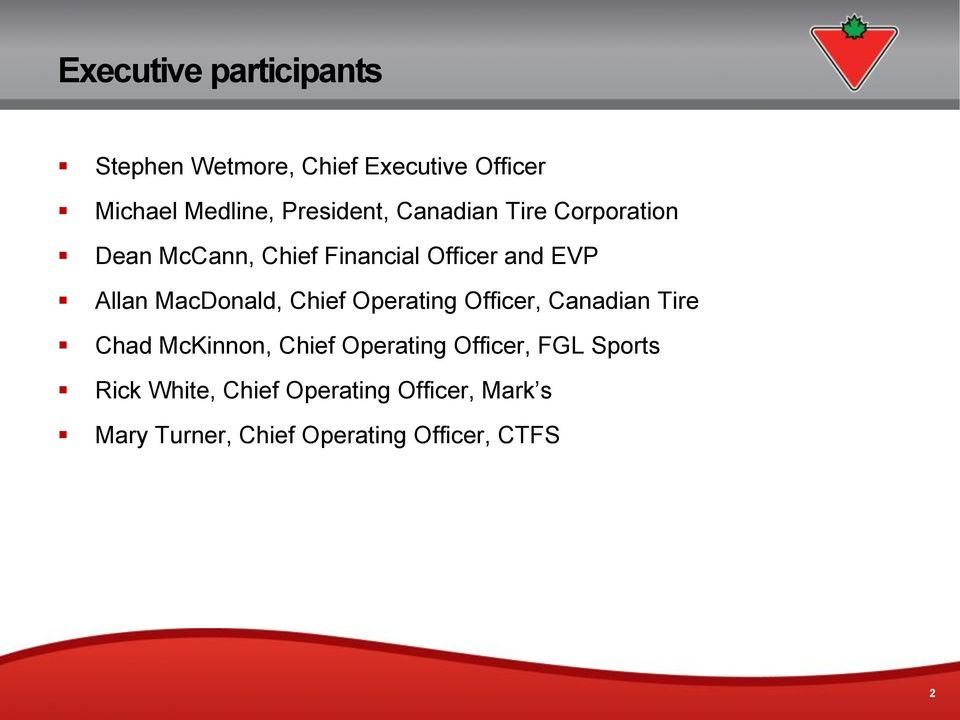 MacDonald, Chief Operating Officer, Canadian Tire Chad McKinnon, Chief Operating Officer,