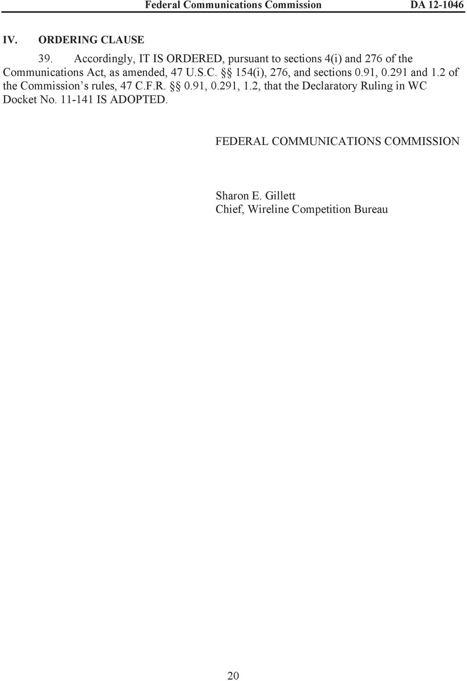 amended, 47 U.S.C. 154(i), 276, and sections 0.91, 0.291 and 1.2 of the Commission s rules, 47 C.