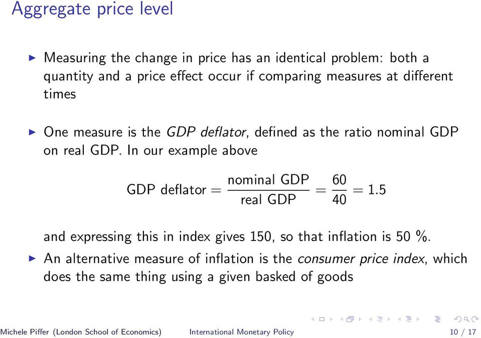 In our example above GDP deflator = nominal GDP real GDP = 60 40 = 1.5 and expressing this in index gives 150, so that inflation is 50 %.
