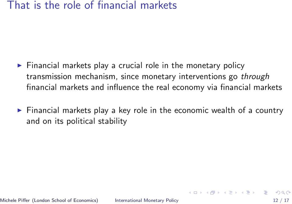 real economy via financial markets Financial markets play a key role in the economic wealth of a