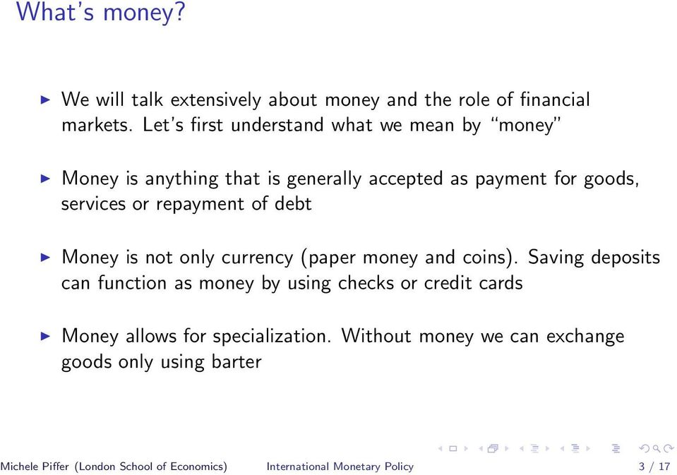 repayment of debt Money is not only currency (paper money and coins).