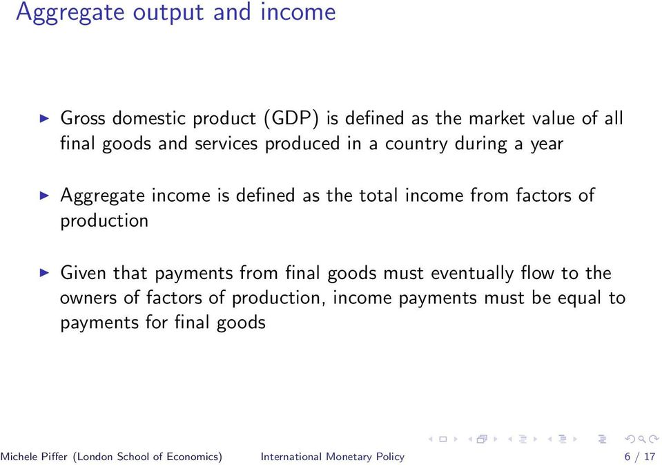 production Given that payments from final goods must eventually flow to the owners of factors of production, income