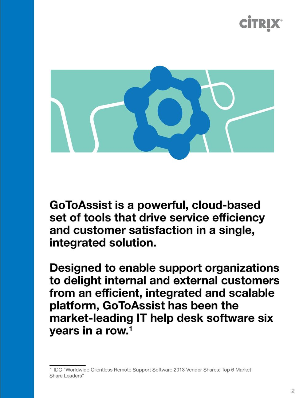 Designed to enable support organizations to delight internal and external customers from an efficient, integrated