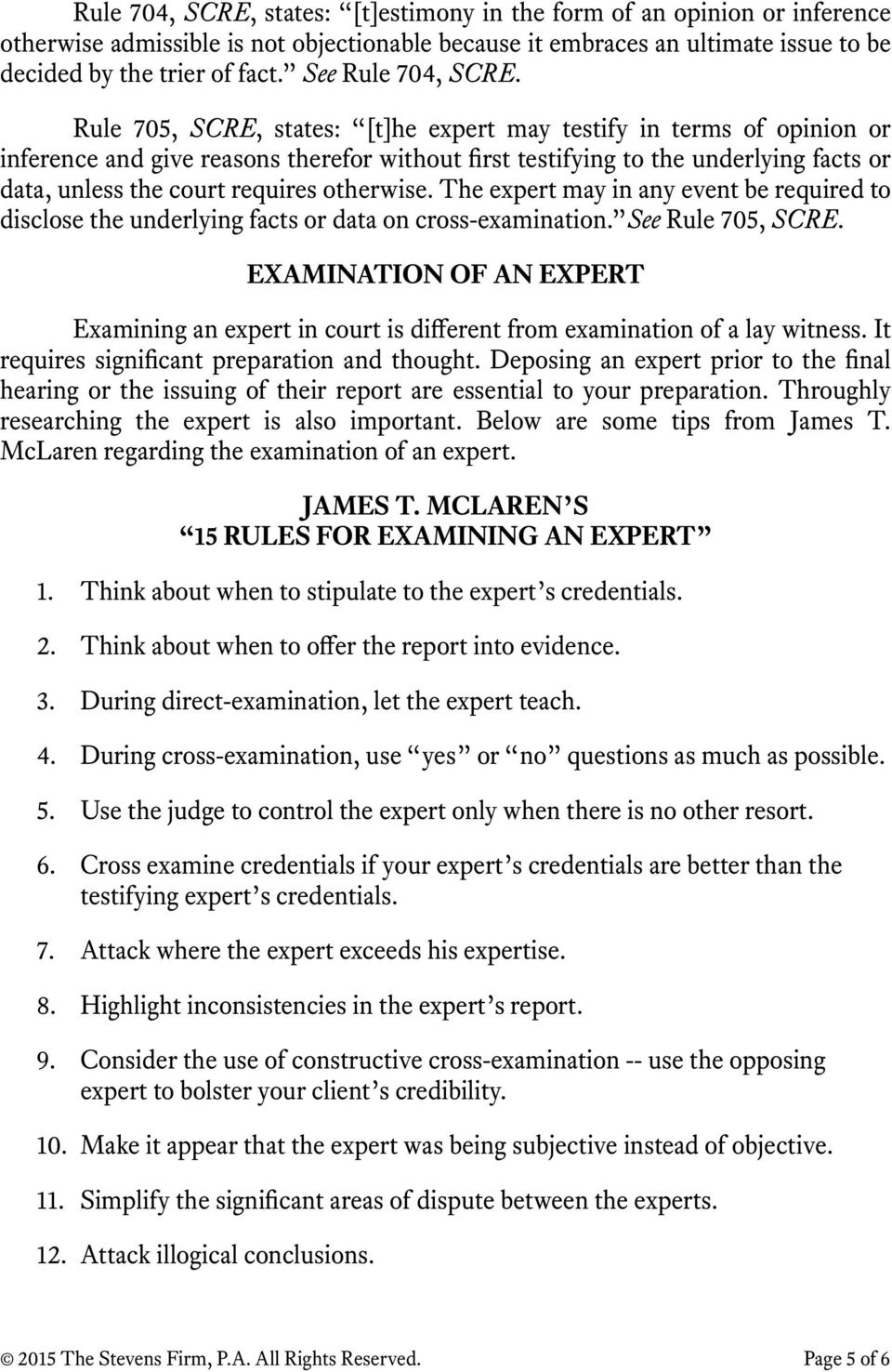 Rule 705, SCRE, states: [t]he expert may testify in terms of opinion or inference and give reasons therefor without first testifying to the underlying facts or data, unless the court requires