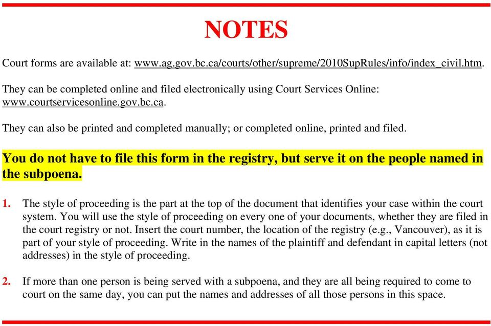 You do not have to file this form in the registry, but serve it on the people named in the subpoena. 1.
