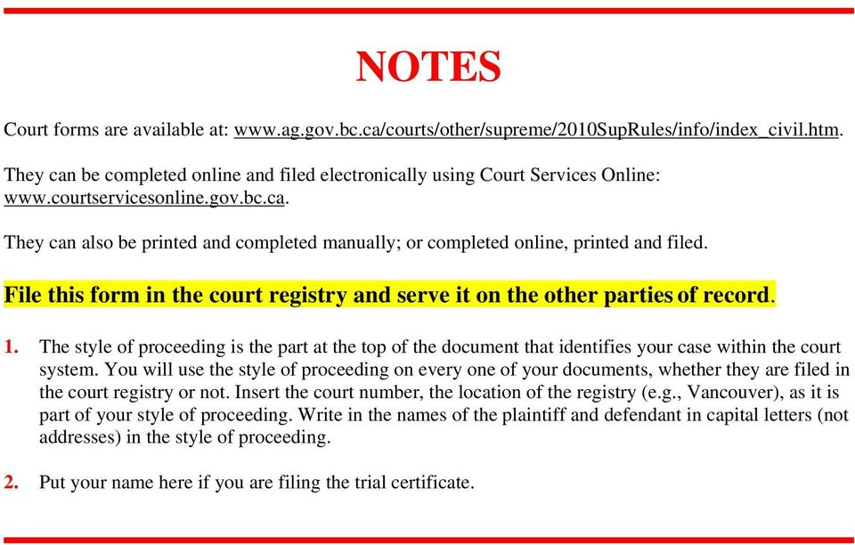 File this form in the court registry and serve it on the other parties of record. 1. The style of proceeding is the part at the top of the document that identifies your case within the court system.