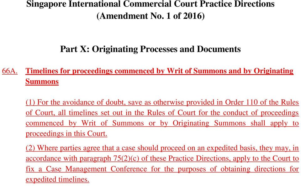 timelines set out in the Rules of Court for the conduct of proceedings commenced by Writ of Summons or by Originating Summons shall apply to proceedings in this Court.