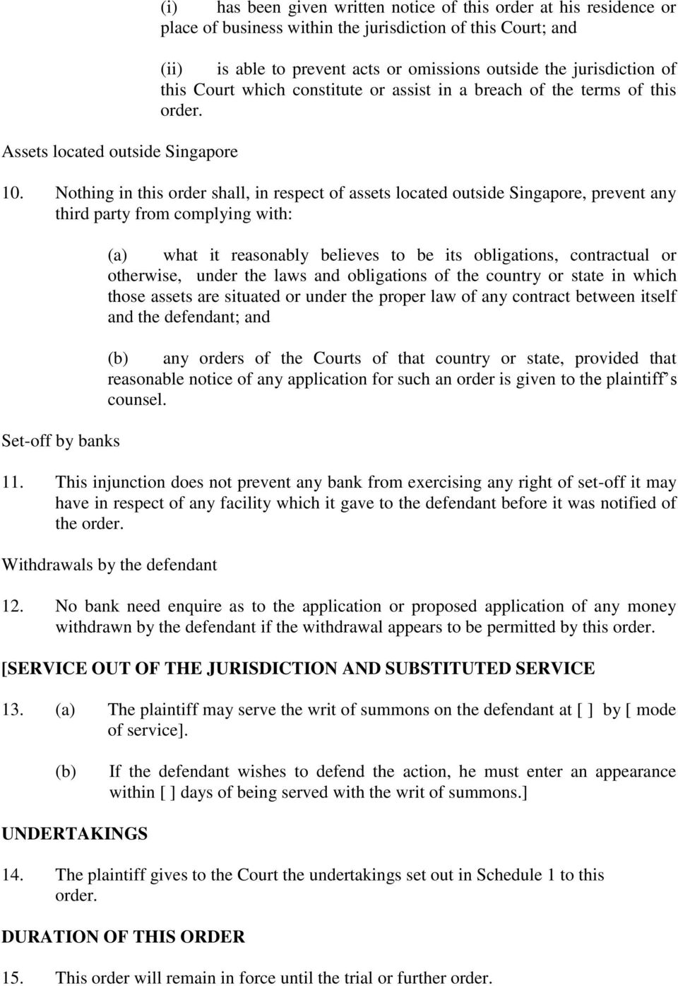 Nothing in this order shall, in respect of assets located outside Singapore, prevent any third party from complying with: Set-off by banks what it reasonably believes to be its obligations,