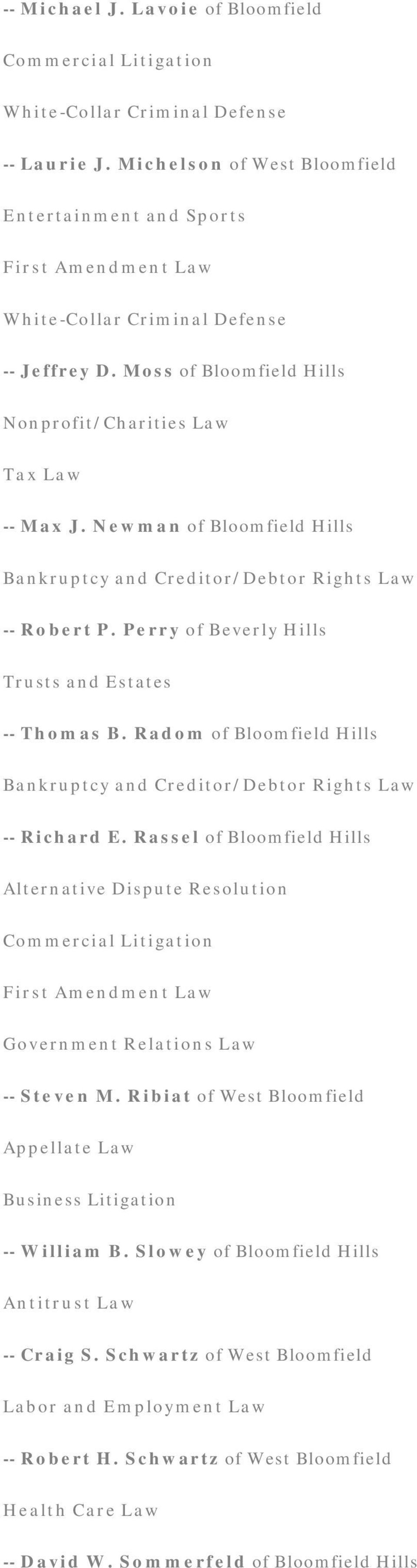 Newman of Bloomfield Hills Bankruptcy and Creditor/Debtor Rights Law -- Robert P. Perry of Beverly Hills Trusts and Estates -- Thomas B.