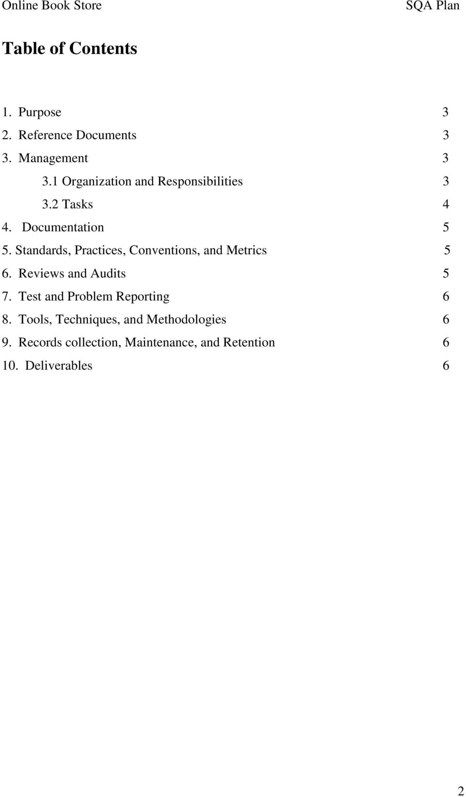 Standards, Practices, Conventions, and Metrics 5 6. Reviews and Audits 5 7.