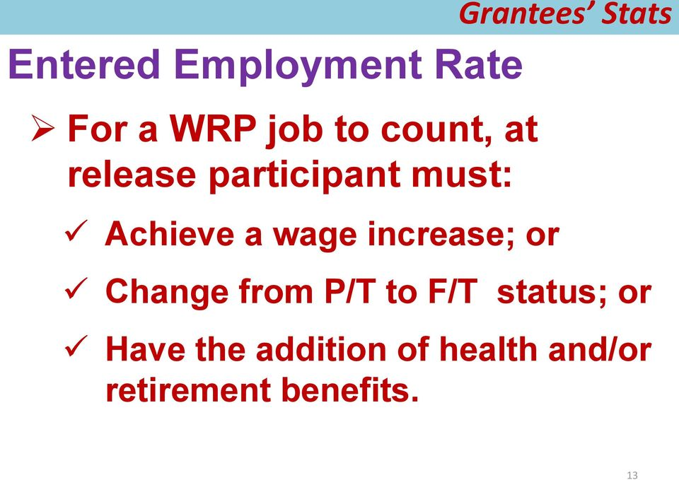 wage increase; or Change from P/T to F/T status; or