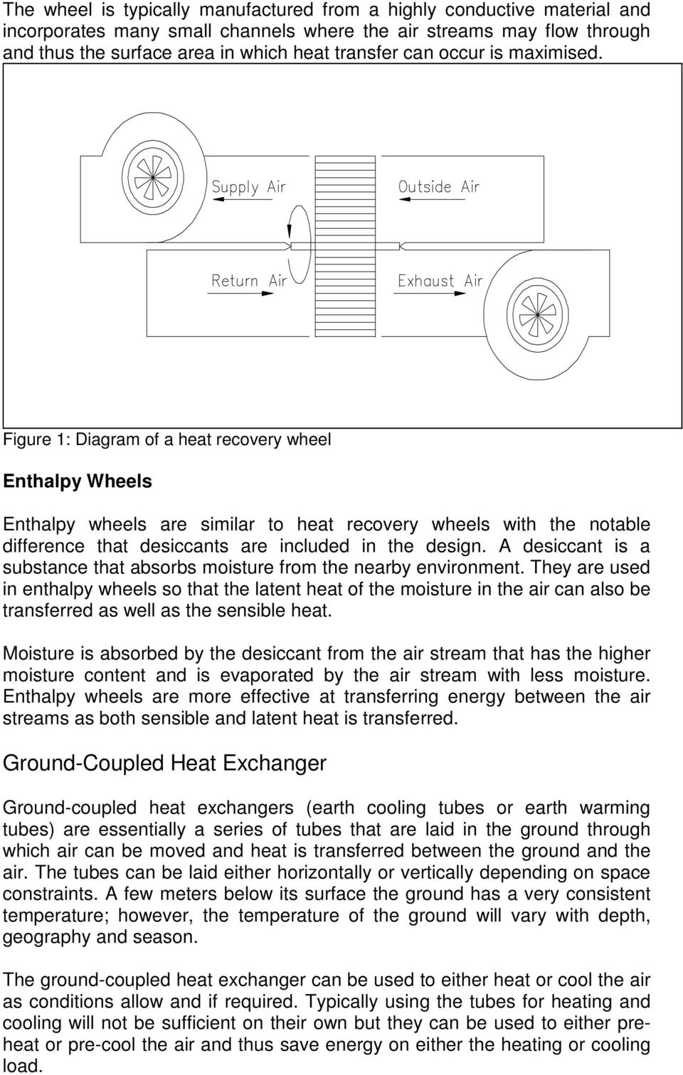 Figure 1: Diagram of a heat recovery wheel Enthalpy Wheels Enthalpy wheels are similar to heat recovery wheels with the notable difference that desiccants are included in the design.