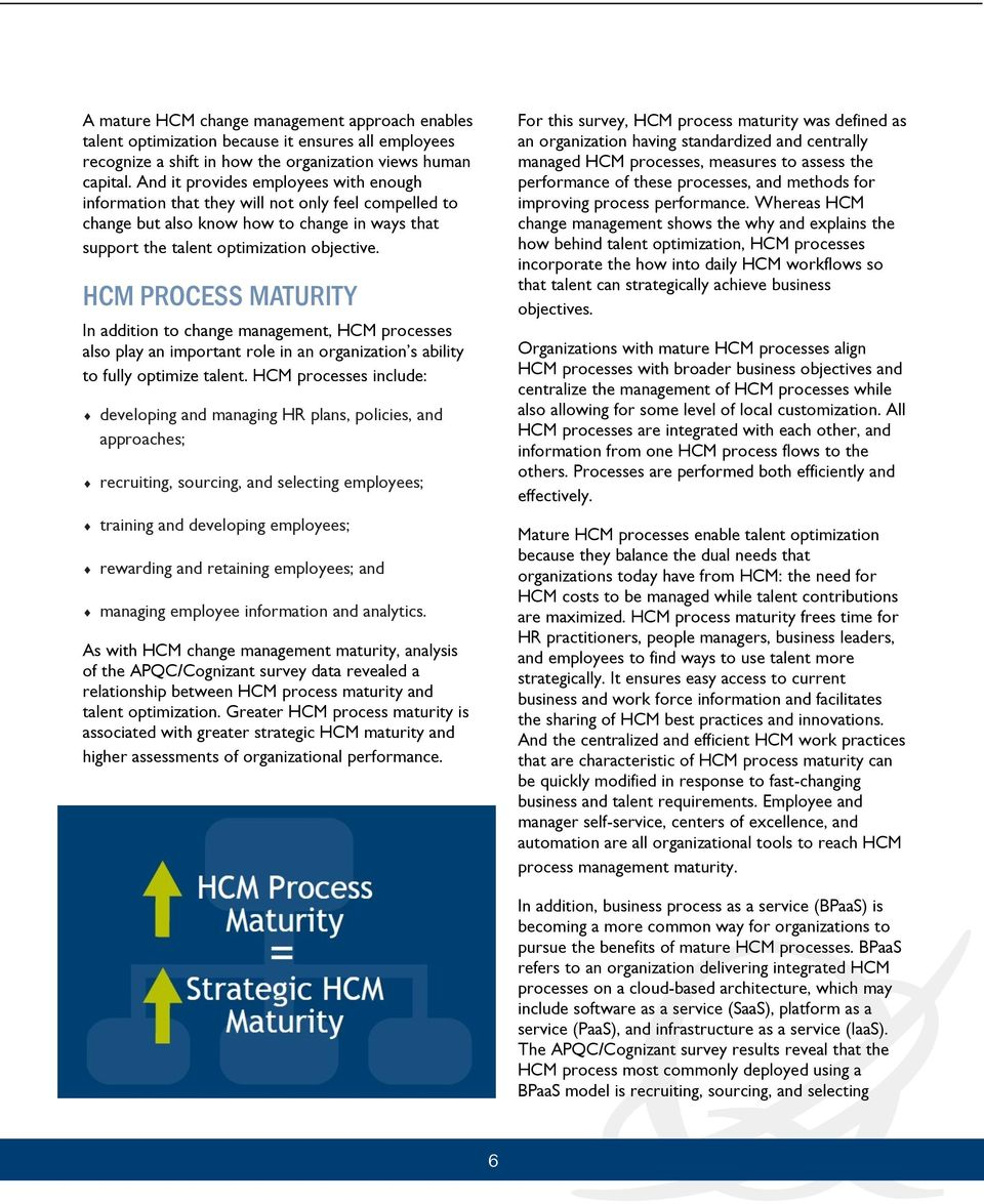 HCM PROCESS MATURITY In addition to change management, HCM processes also play an important role in an organization s ability to fully optimize talent.