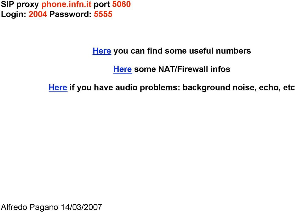 find some useful numbers Here some NAT/Firewall infos