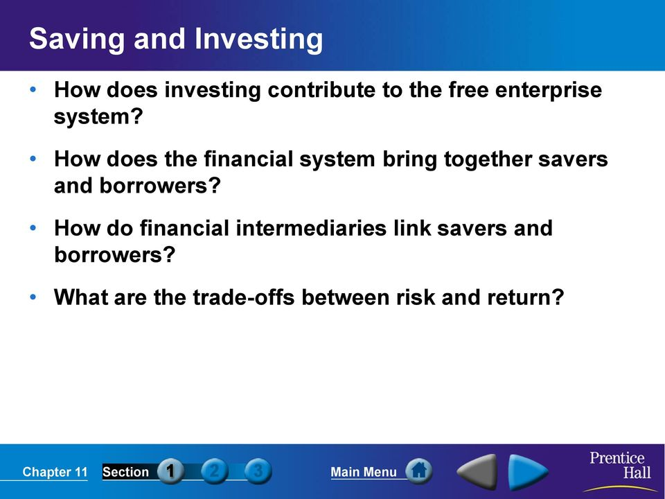 How does the financial system bring together savers and
