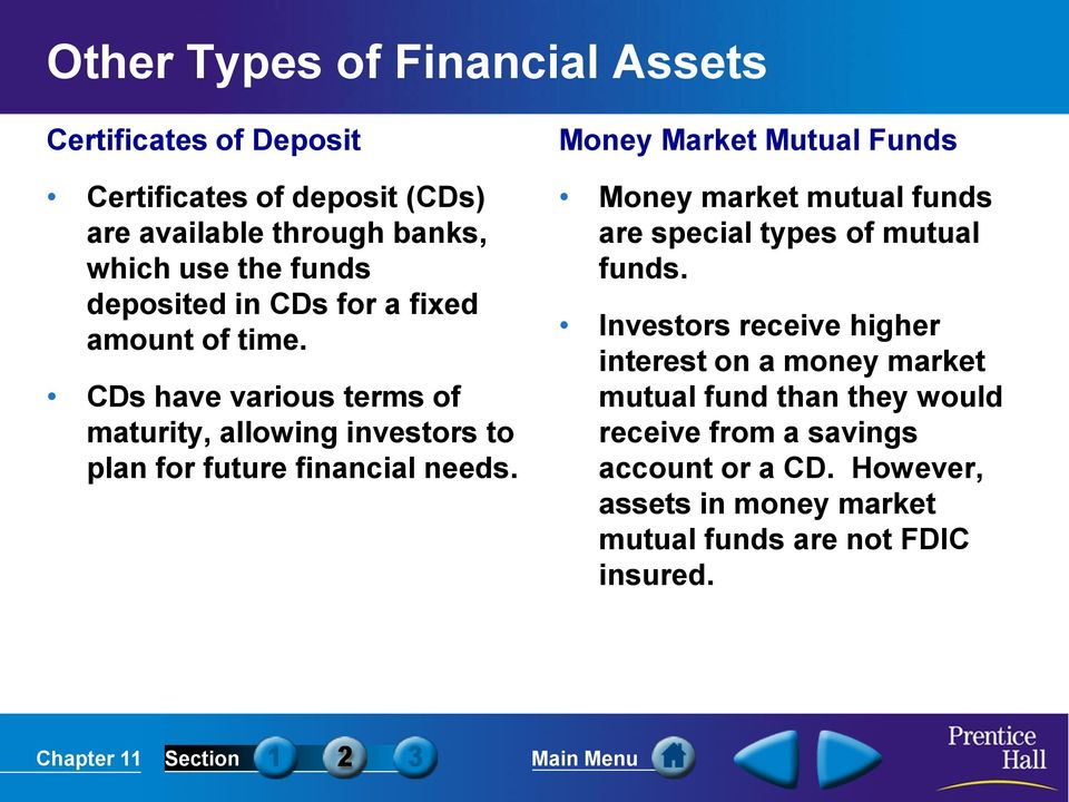 Money Market Mutual Funds Money market mutual funds are special types of mutual funds.