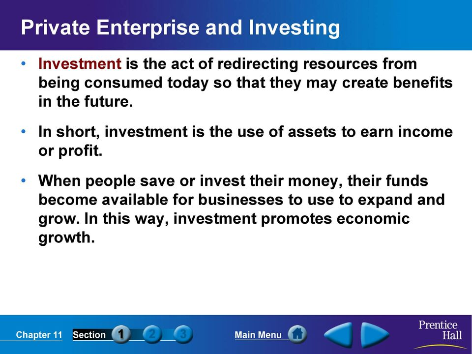 In short, investment is the use of assets to earn income or profit.