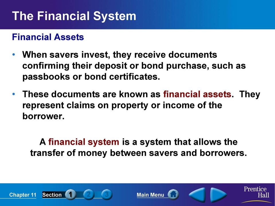 These documents are known as financial assets.