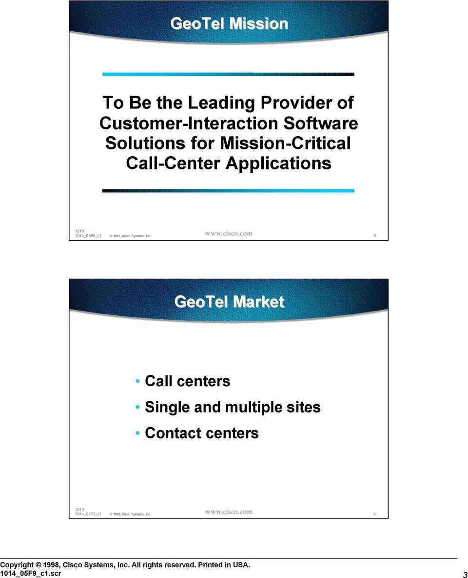 Mission-Critical Call-Center Applications 5 GeoTel