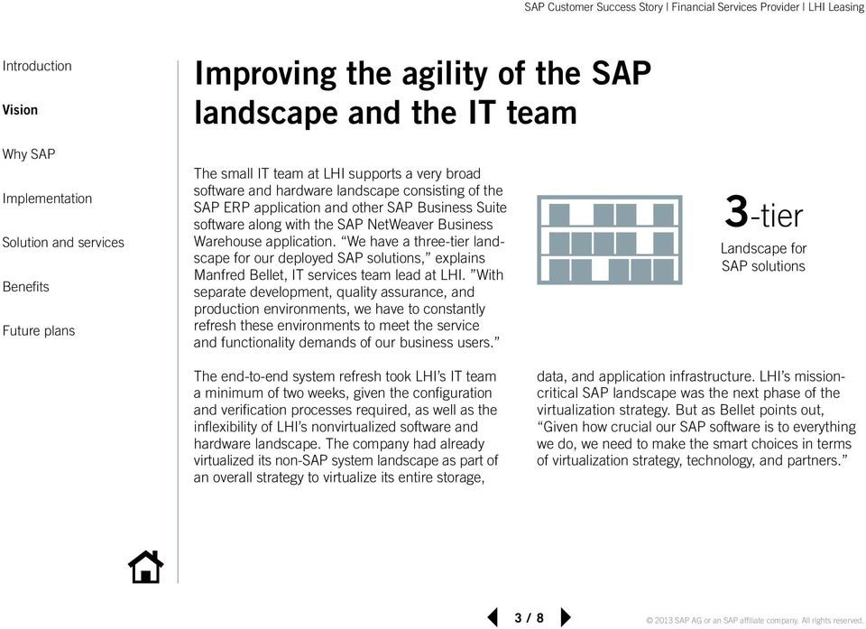 We have a three-tier landscape for our deployed SAP solutions, explains Manfred Bellet, IT services team lead at LHI.