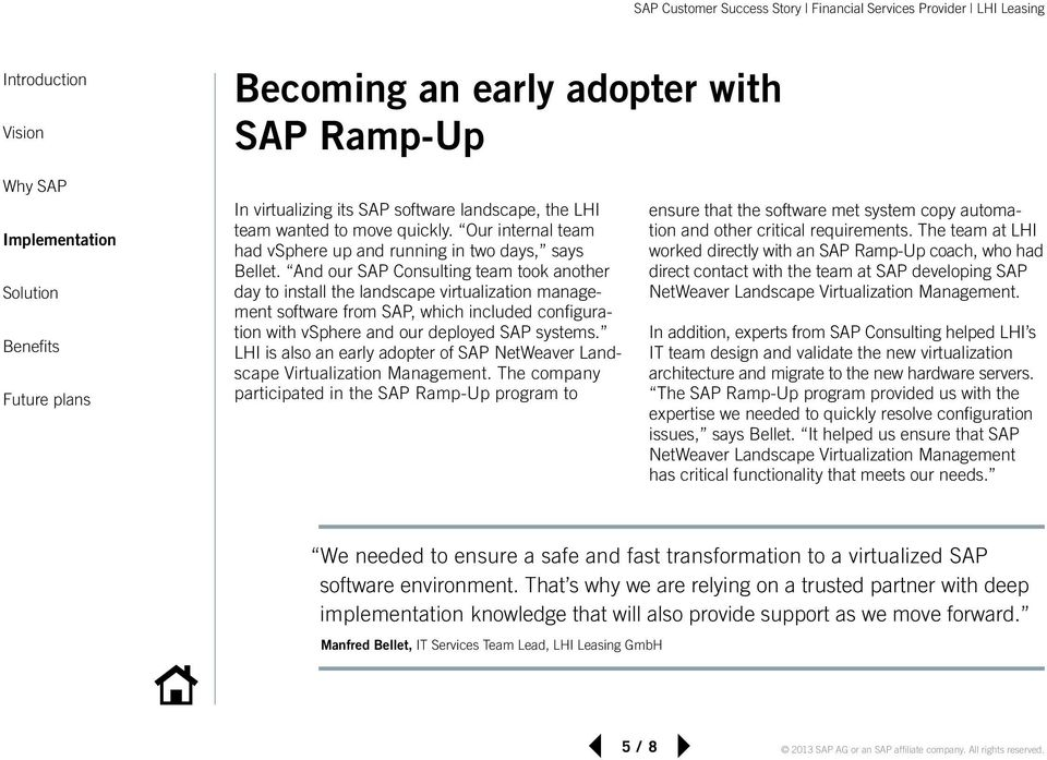 LHI is also an early adopter of SAP NetWeaver Landscape Virtualization Management.
