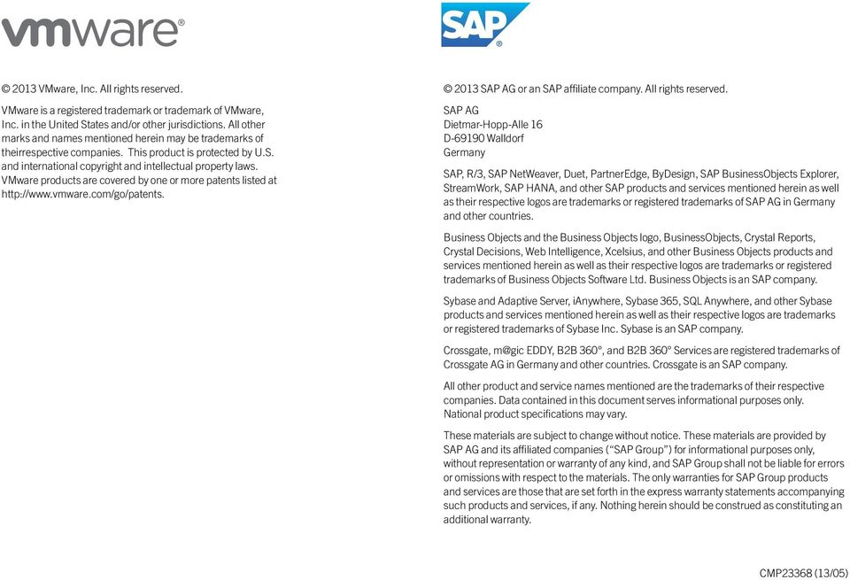 VMware products are covered by one or more patents listed at http://www.vmware.com/go/patents. 2013 SAP AG or an SAP affiliate company. All rights reserved.