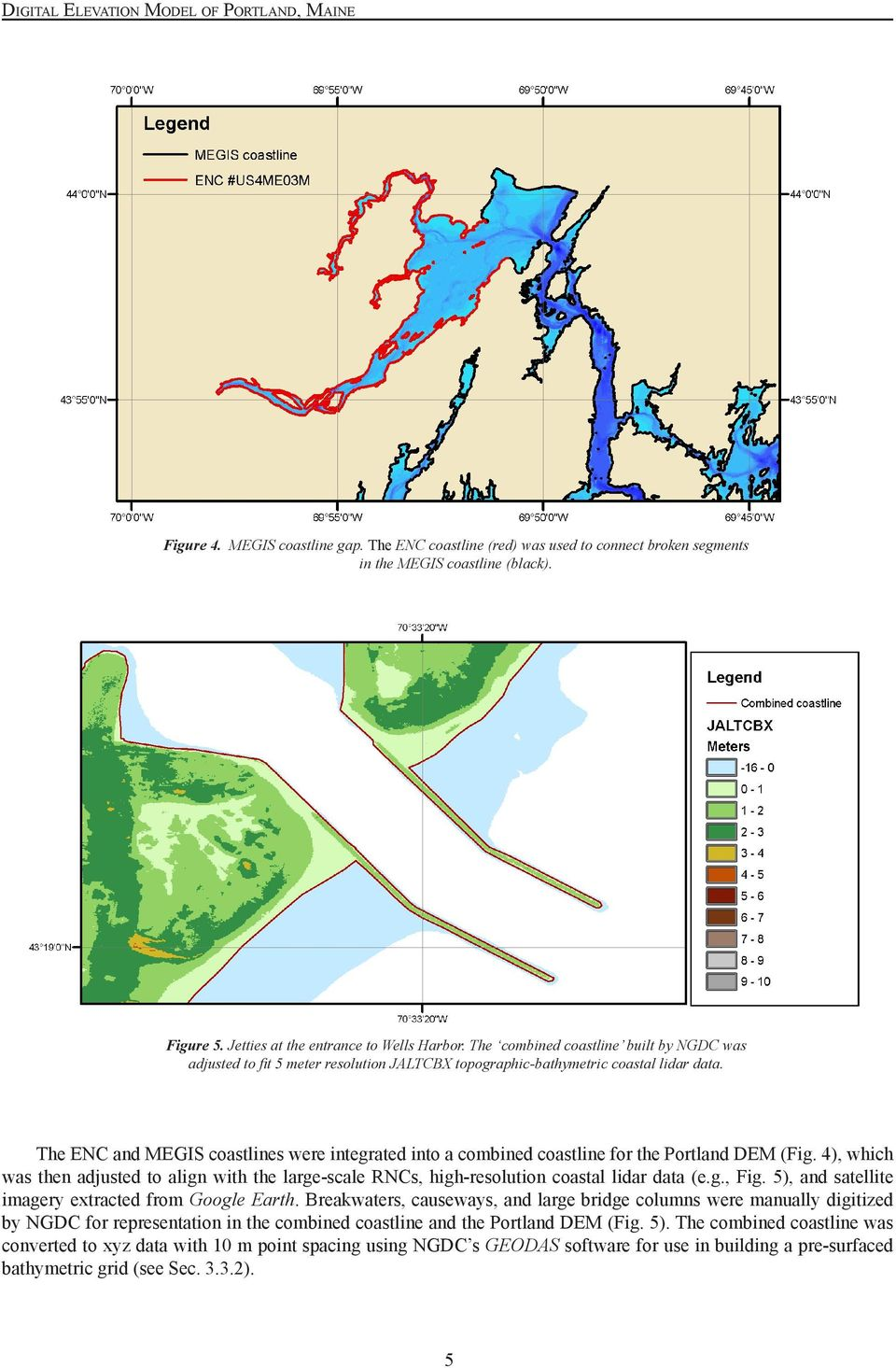 The ENC and MEGIS coastlines were integrated into a combined coastline for the Portland DEM (Fig. 4), which was then adjusted to align with the large-scale RNCs, high-resolution coastal lidar data (e.