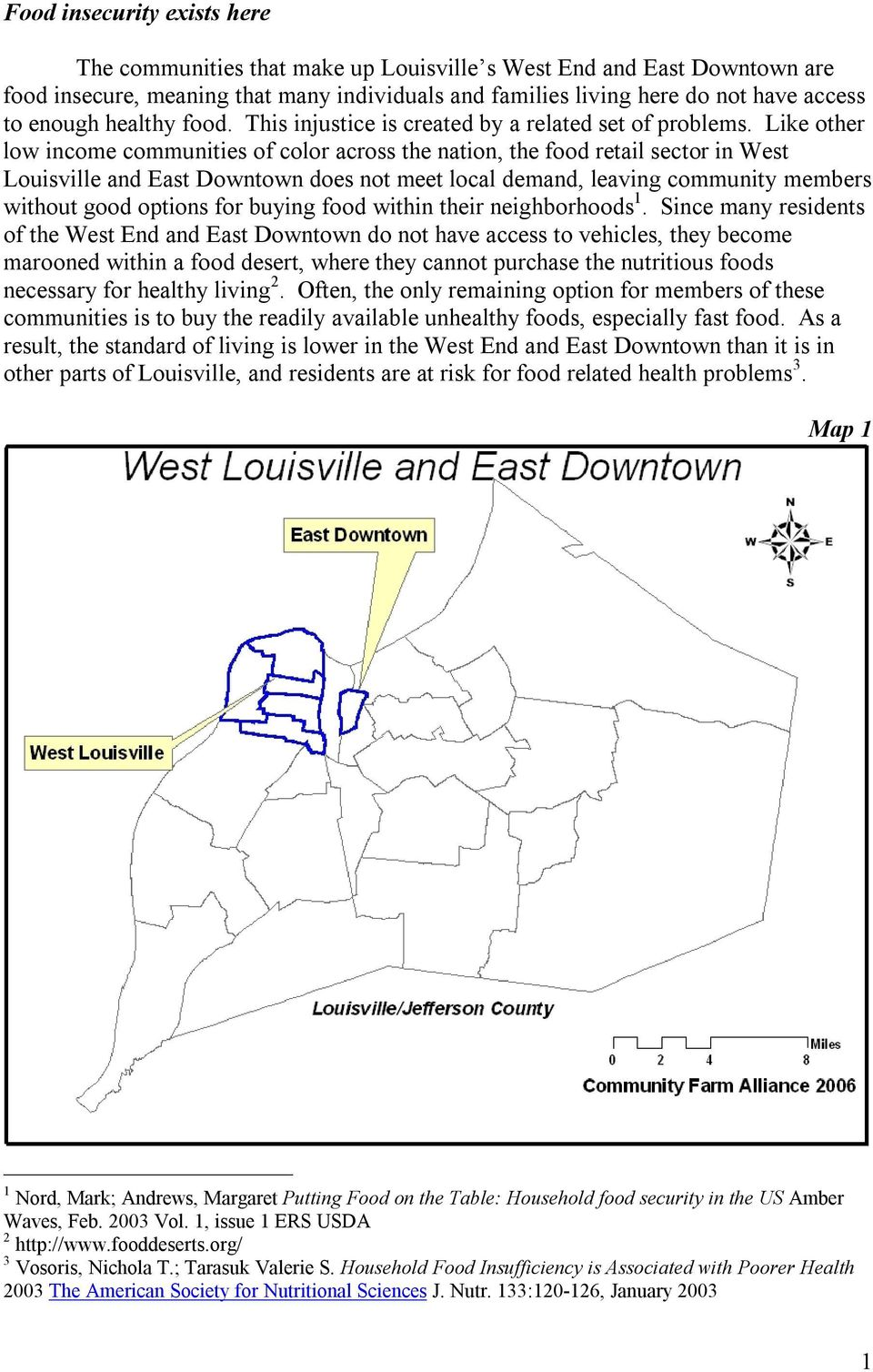 Like other low income communities of color across the nation, the food retail sector in West Louisville and East Downtown does not meet local demand, leaving community members without good options