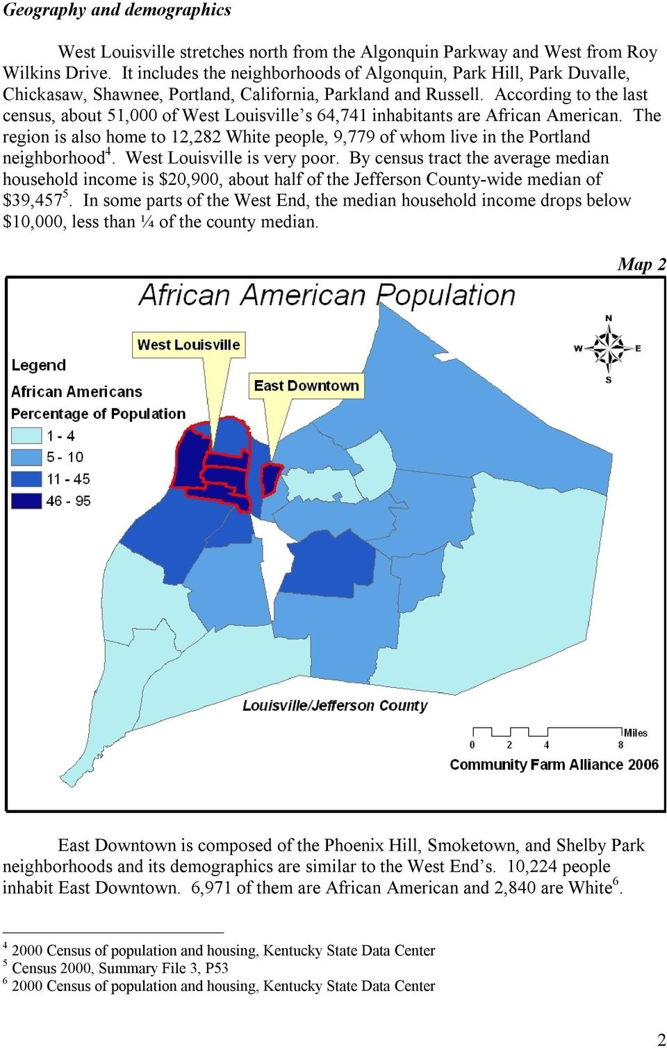 According to the last census, about 51,000 of West Louisville s 64,741 inhabitants are African American.