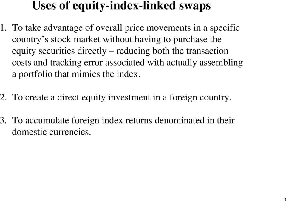 the equity securities directly reducing both the transaction costs and tracking error associated with actually