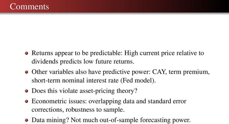 Other variables also have predictive power: CAY, term premium, short-term nominal interest rate (Fed