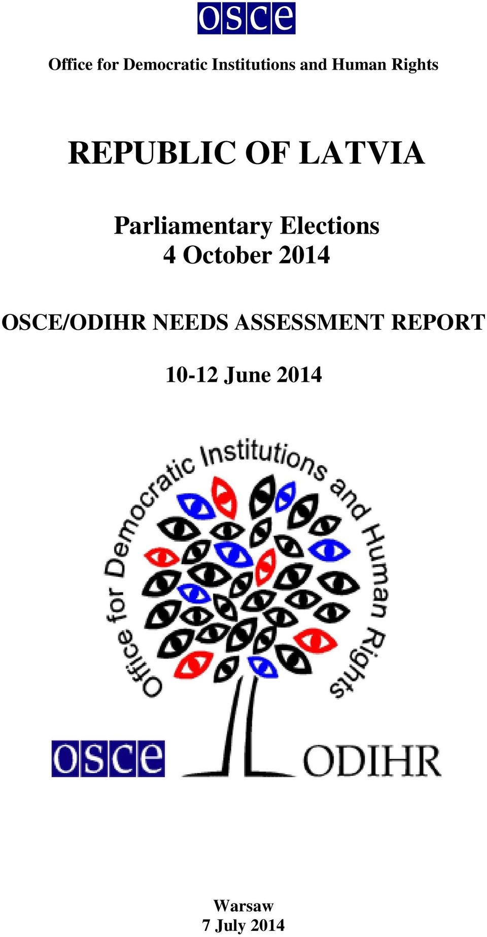 Elections 4 October 2014 OSCE/ODIHR NEEDS