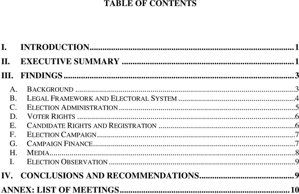 CANDIDATE RIGHTS AND REGISTRATION...6 F. ELECTION CAMPAIGN...7 G. CAMPAIGN FINANCE...7 H. MEDIA...8 I.