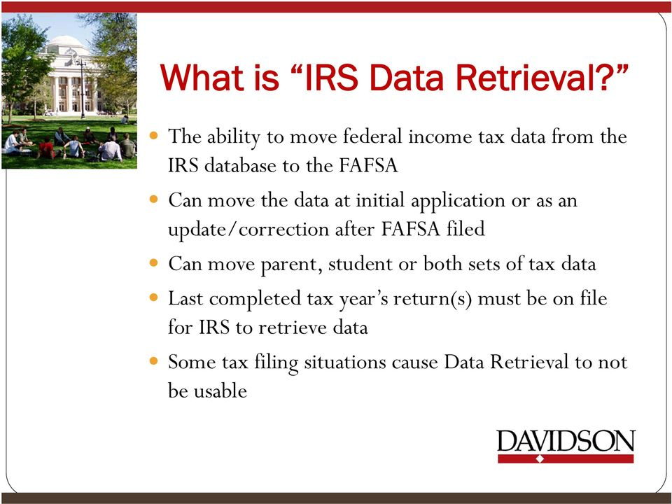 data at initial application or as an update/correction after FAFSA filed Can move parent,