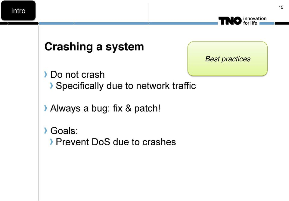 traffic Best practices Always a bug: