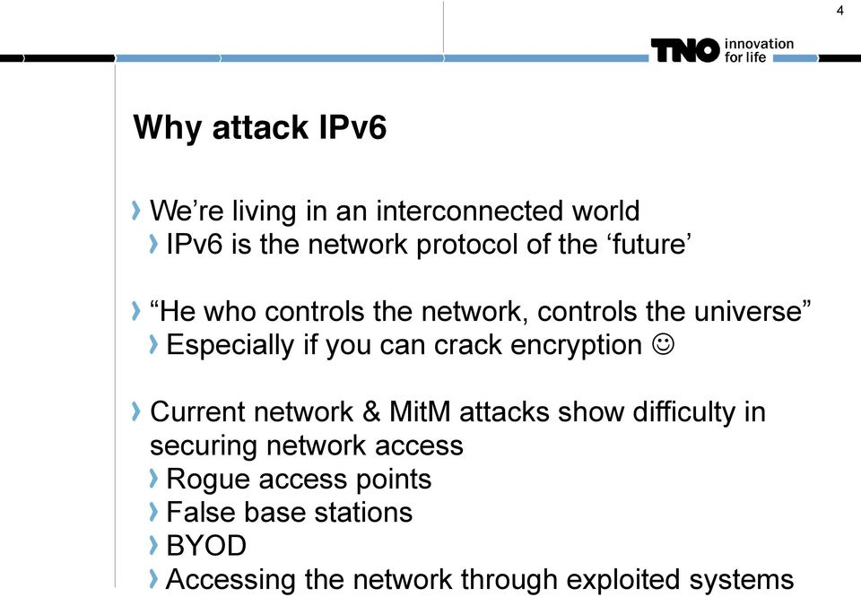 encryption Current network & MitM attacks show difficulty in securing network access