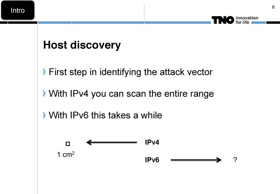 IPv4 you can scan the entire range