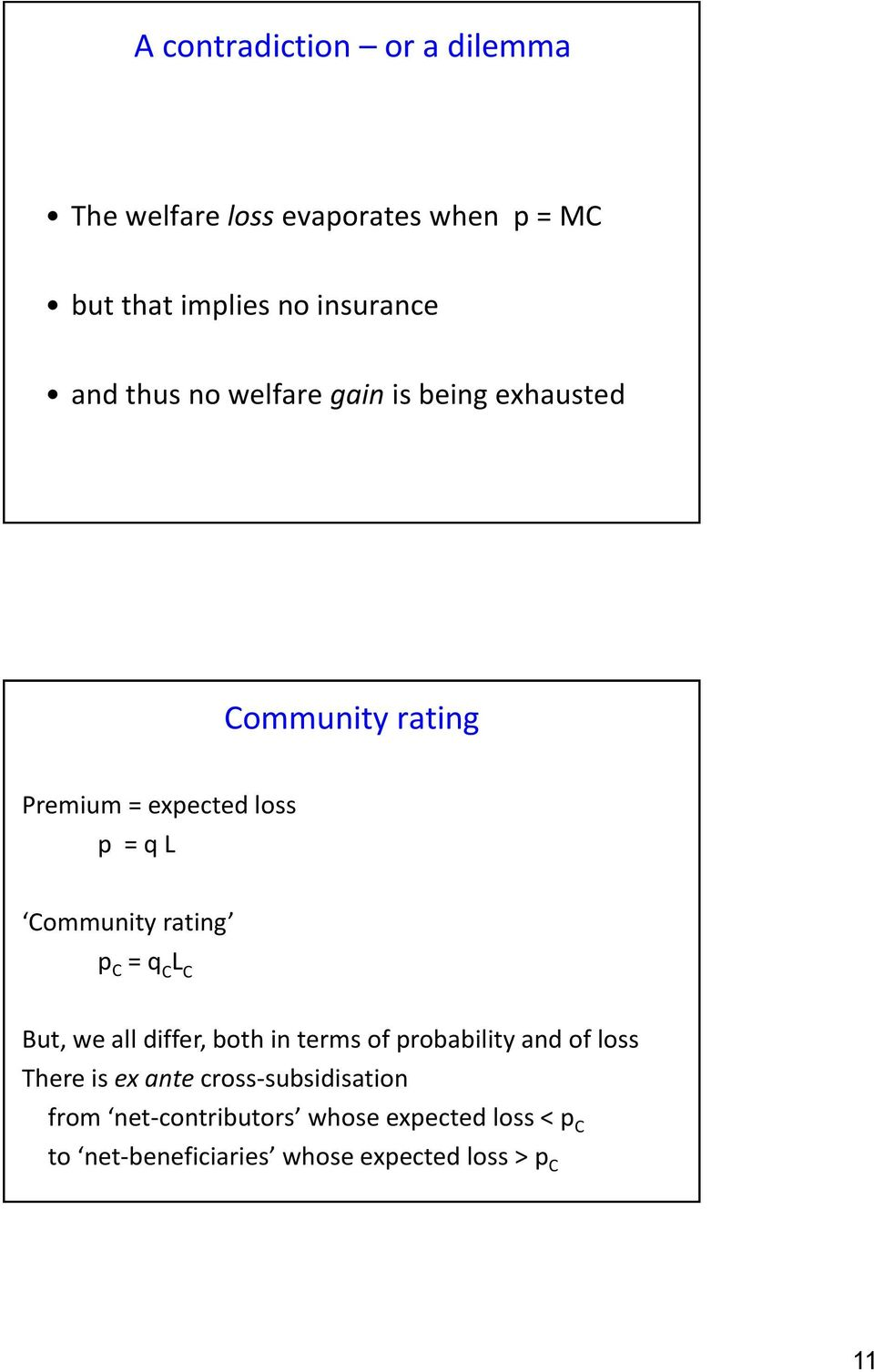 rating p C = q C L C But, we all differ, both in terms of probability and of loss There is ex ante