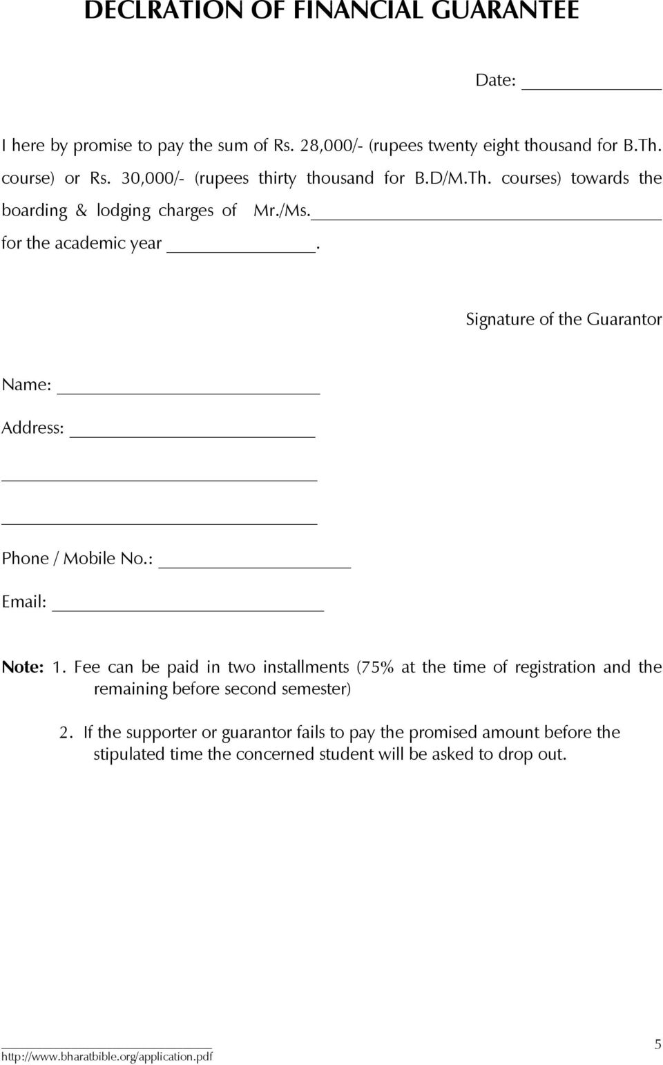 Signature of the Guarantor Name: Address: Phone / Mobile No.: Email: Note: 1.