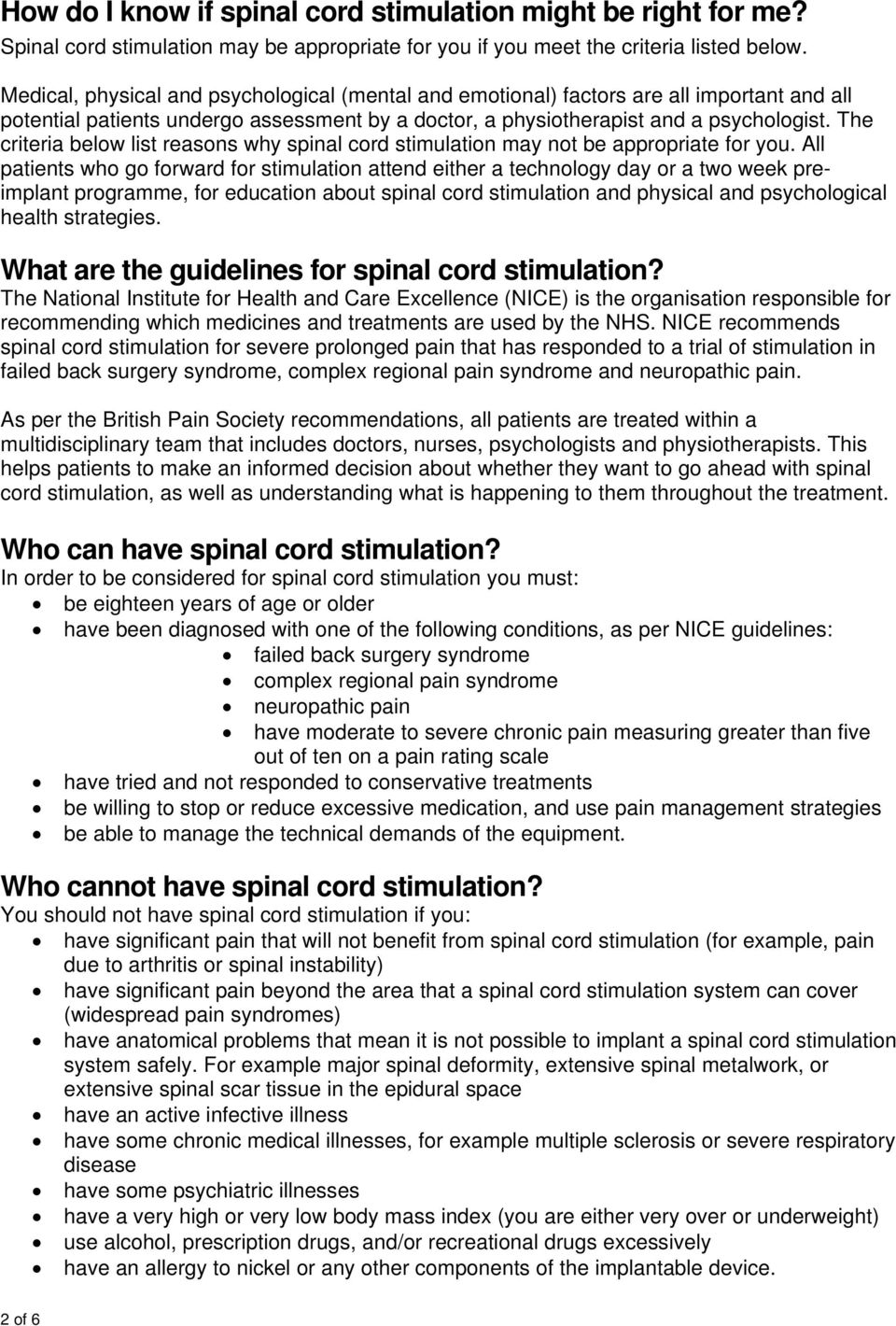 The criteria below list reasons why spinal cord stimulation may not be appropriate for you.