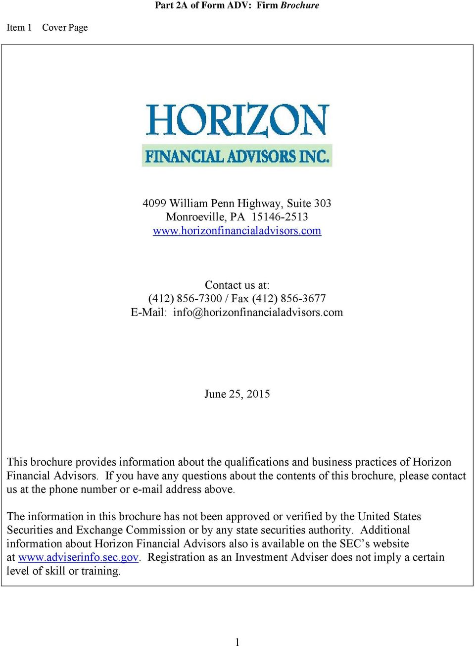 com June 25, 2015 This brochure provides information about the qualifications and business practices of Horizon Financial Advisors.