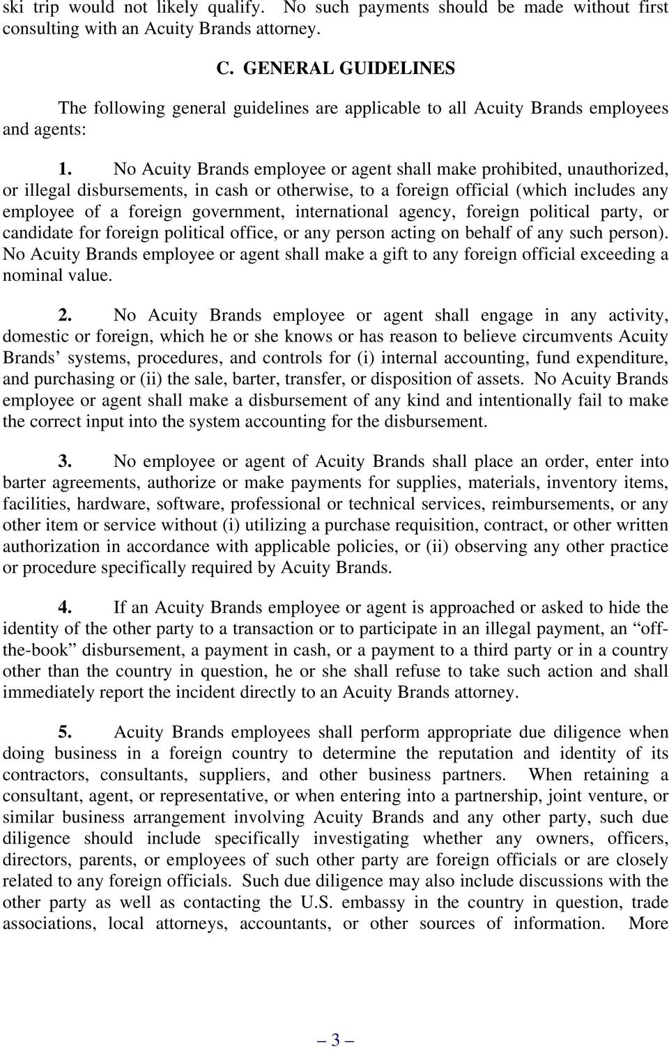 No Acuity Brands employee or agent shall make prohibited, unauthorized, or illegal disbursements, in cash or otherwise, to a foreign official (which includes any employee of a foreign government,