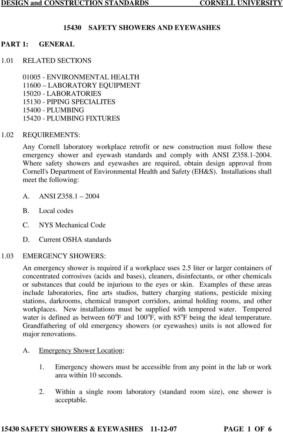 02 REQUIREMENTS: Any Cornell laboratory workplace retrofit or new construction must follow these emergency shower and eyewash standards and comply with ANSI Z358.1-2004.