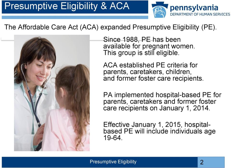 ACA established PE criteria for parents, caretakers, children, and former foster care recipients.