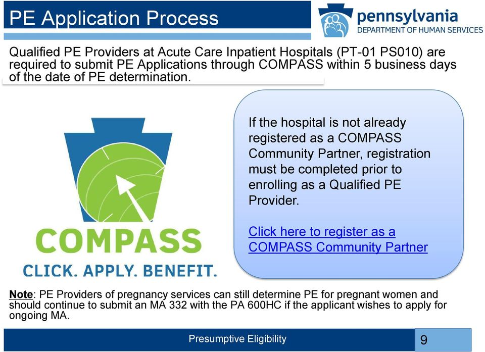 If the hospital is not already registered as a COMPASS Community Partner, registration must be completed prior to enrolling as a Qualified PE Provider.