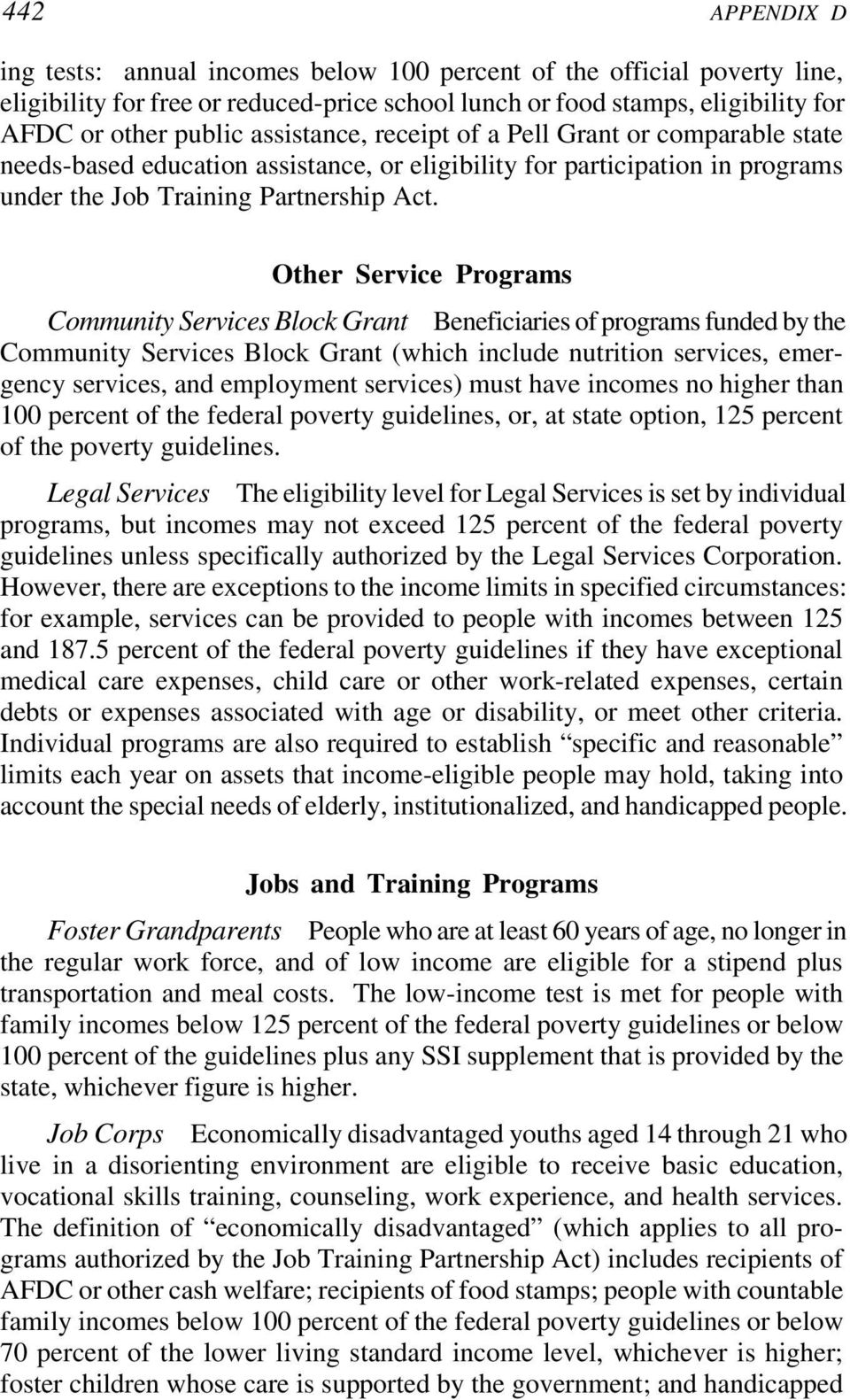 Other Service Programs Community Services Block Grant Beneficiaries of programs funded by the Community Services Block Grant (which include nutrition services, emergency services, and employment