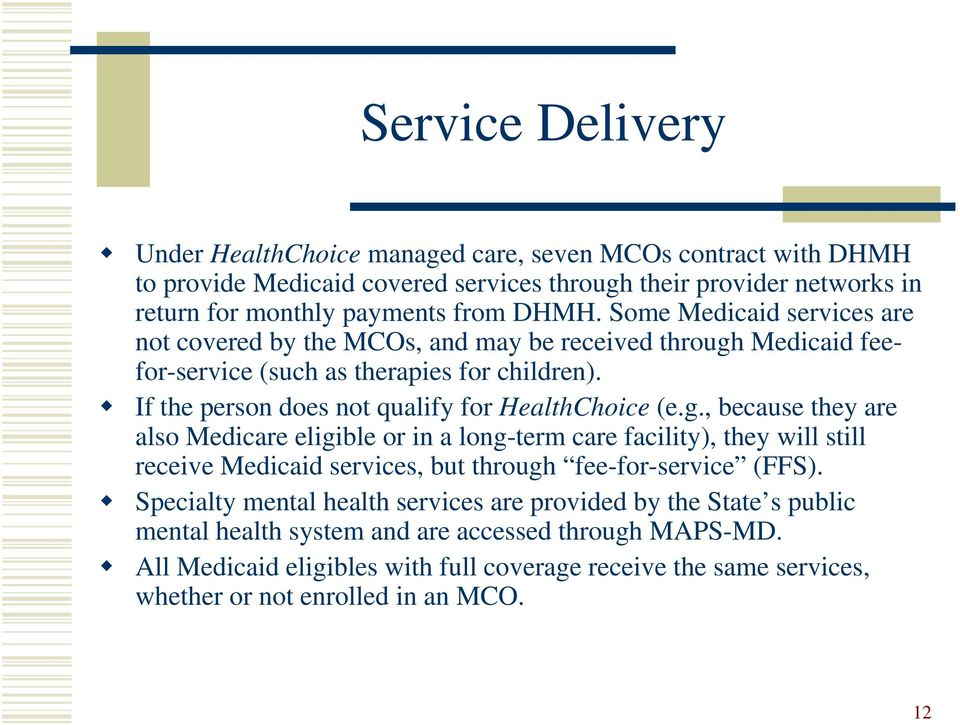 Medicaid feefor-service (such as therapies for children). If the person does not qualify for HealthChoice (e.g.