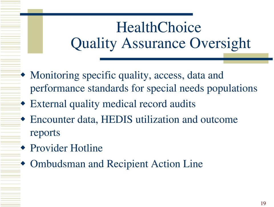 External quality medical record audits Encounter data, HEDIS